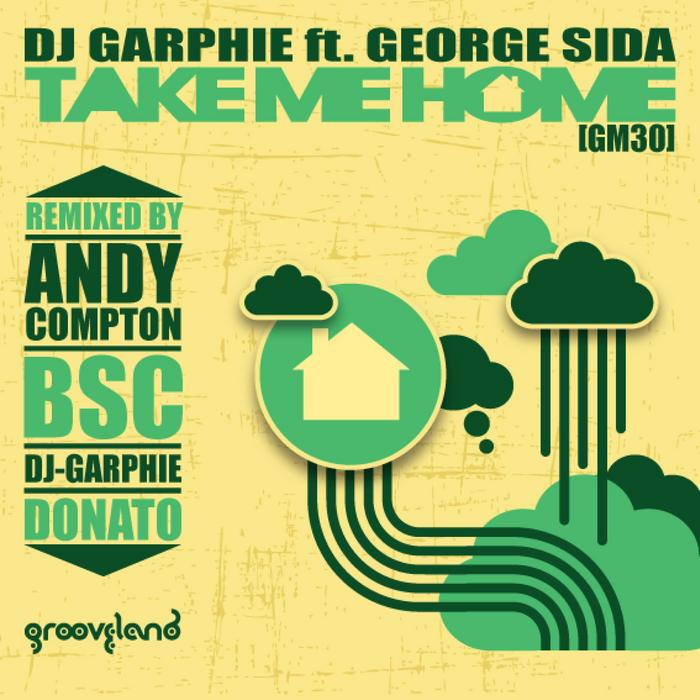 DJ GARPHIE feat GEORGE SIDA - Take Me Home