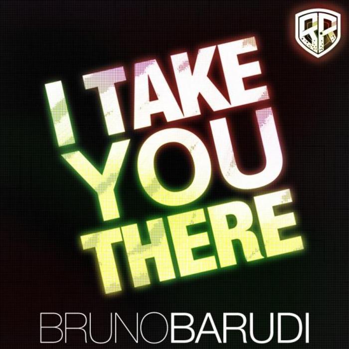 BARUDI, Bruno feat Retta - I Take You There