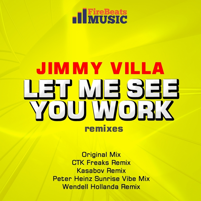 VILLA, Jimmy - Let Me See You Work (Remixes)