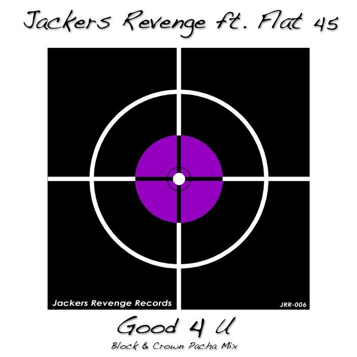 JACKERS REVENGE feat FLAT 45 - Good 4 U