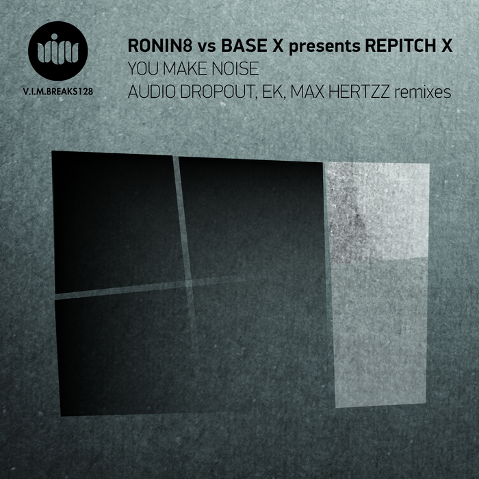 RONIN8 vs BASE X presents REPITCH X - You Make Noise