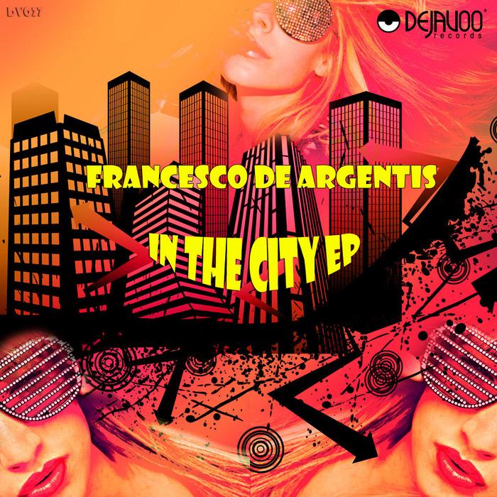DE ARGENTIS, Francesco - In The City EP