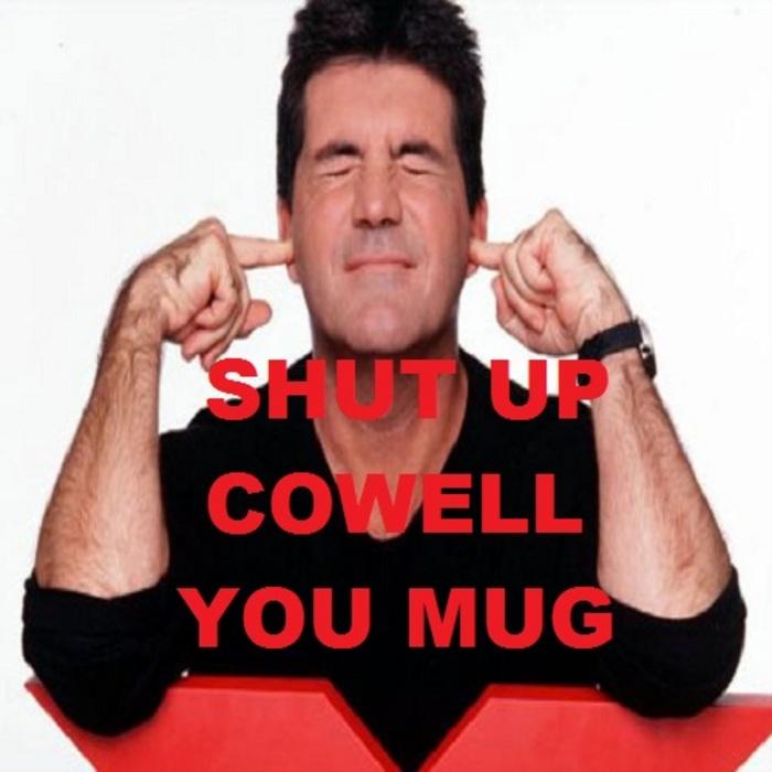 ACTUAL PHANTOM - Shut Up Cowell You Mug (DJs Revenge)