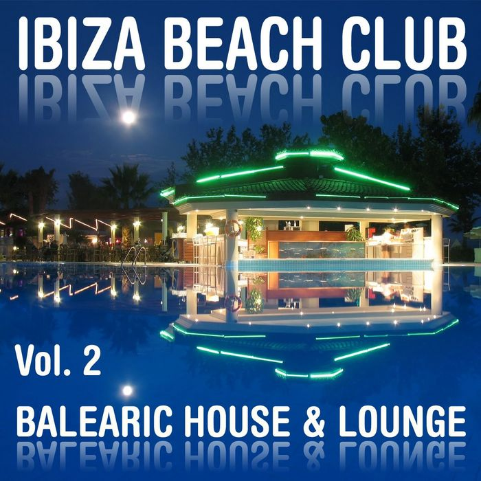 VARIOUS - Ibiza Beach Club Vol 2: Balearic House & Lounge