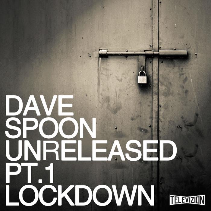 SPOON, Dave - Unreleased 1 Lockdown