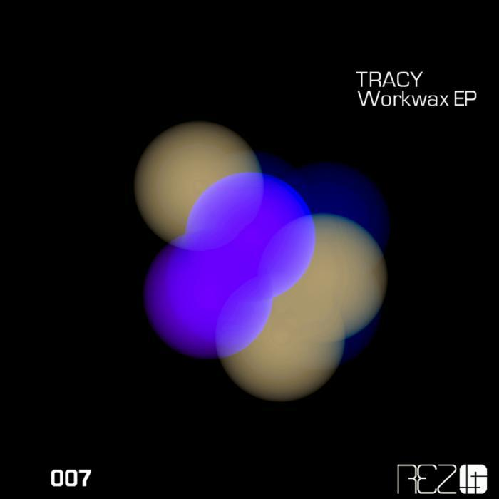 TRACY - Workwax EP