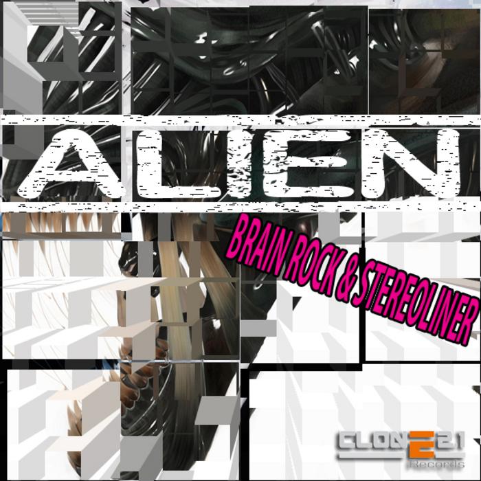 BRAIN ROCK/STEREOLINER - Alien