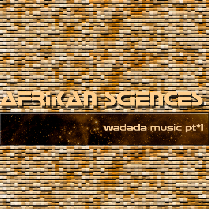 AFRIKAN SCIENCES - Wadada Music EP Part 1