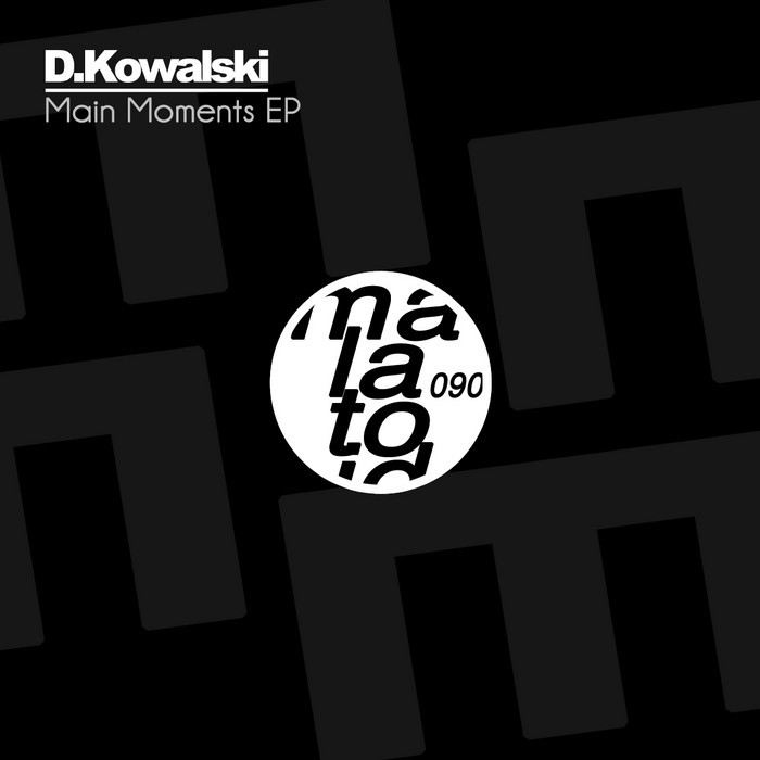 D KOWALSKI - Main Moments EP