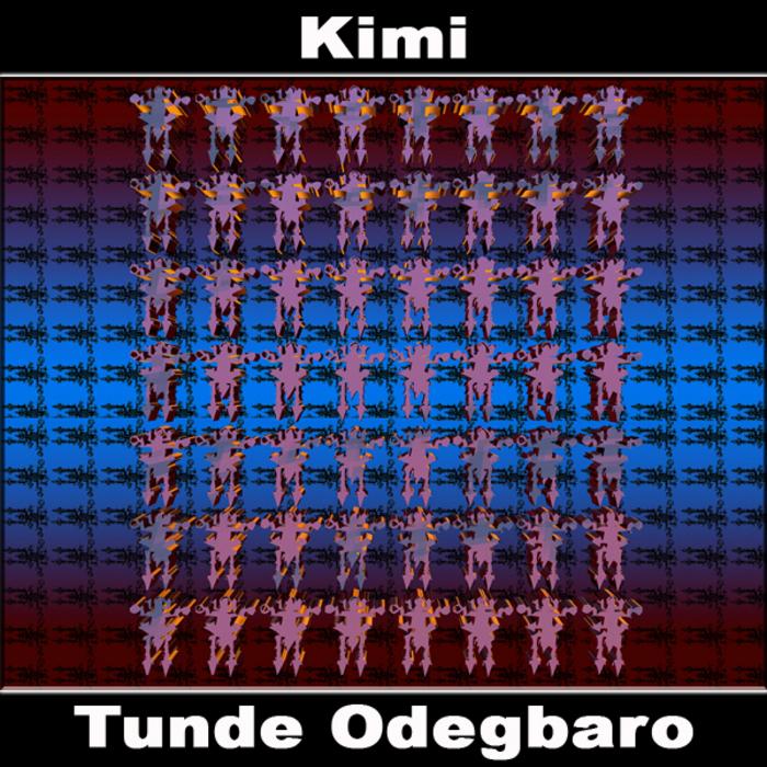 ODEGBARO, Tunde - Kimi