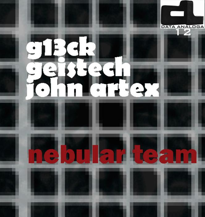 G13CK/GEISTECH/JOHN ARTEX - Nebular Team
