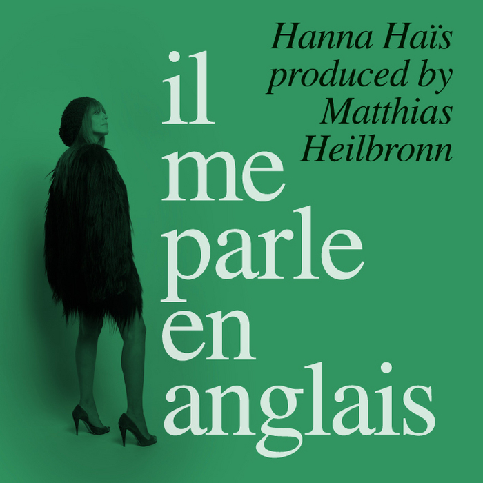 HAIS, Hanna - Il Me Parle En Anglais (Produced By Matthias Heilbronn)