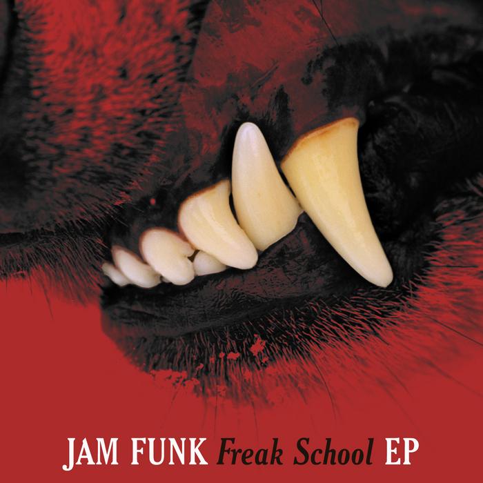 JAM FUNK - Freak School EP