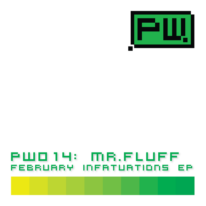 MR FLUFF - February Infatuations EP