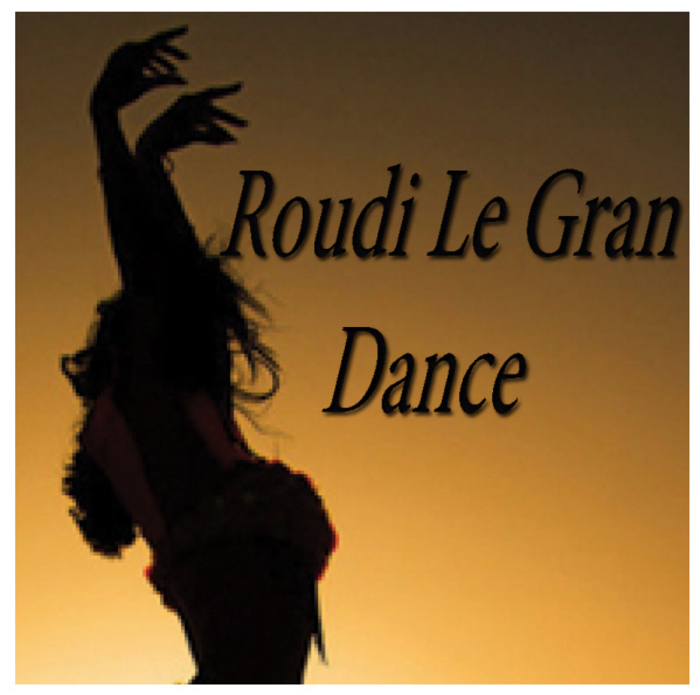 ROUDI LE GRAN - Dance