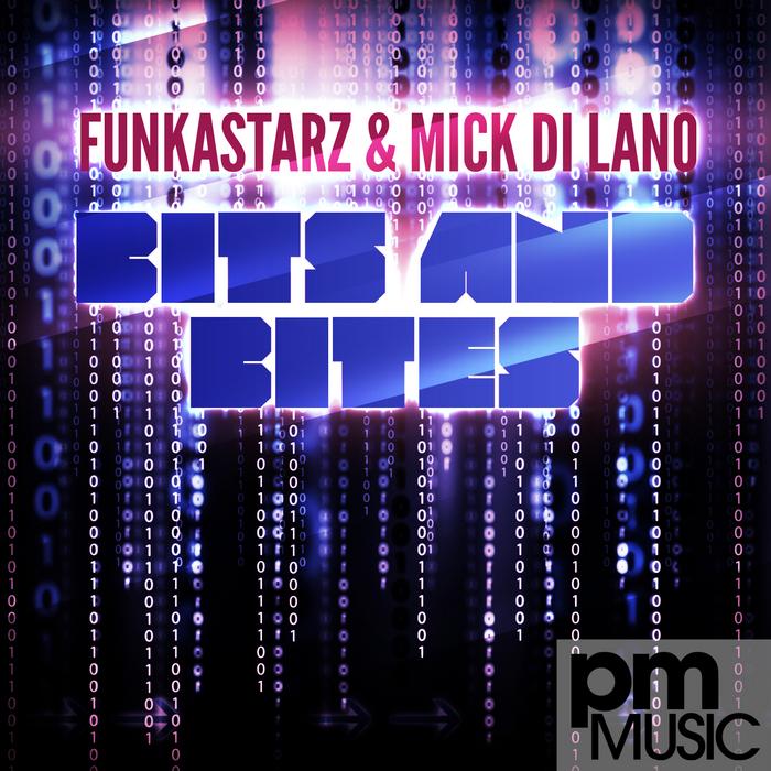 DI LANO, Mick/FUNKASTARZ - Bits & Bites