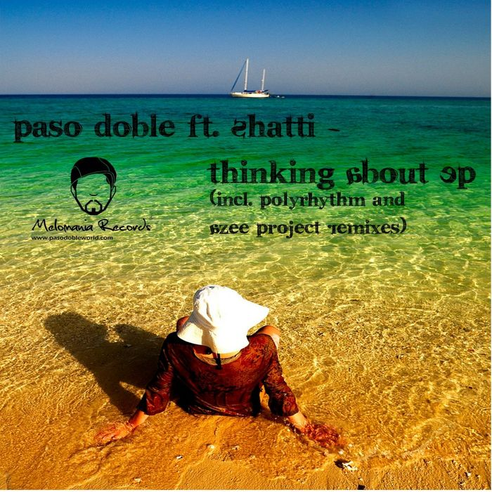 DOBLE, Paso feat SHATTI - Thinking About (Incl Polyrythm & Azee Project remixes)