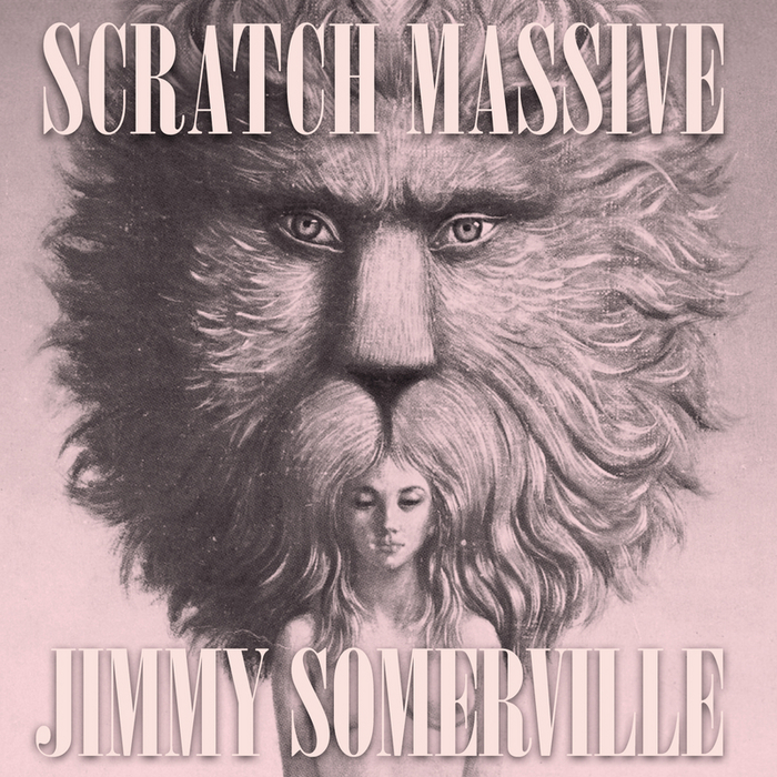 SCRATCH MASSIVE feat JIMMY SOMERVILLE - Take Me There