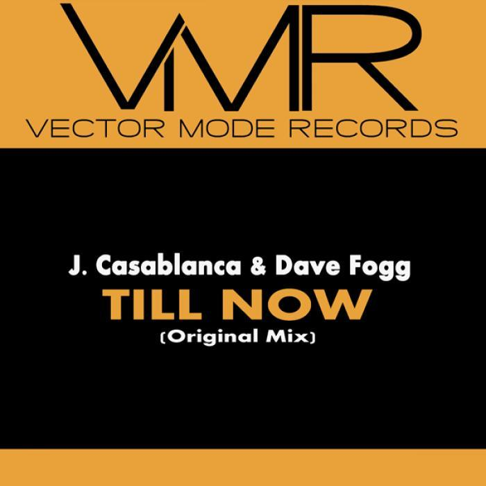 J CASABLANCA/DAVE FOGG - Till Now