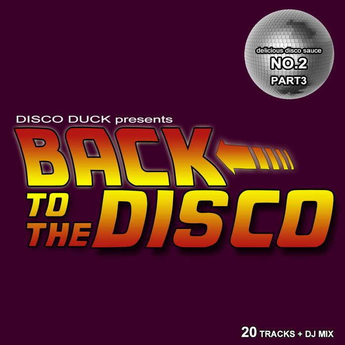 DISCO DUCK/VARIOUS - Back To The Disco: Delicious Disco Sauce No 2 Pt 3 (mixed by Disco Duck) (unmixed tracks)