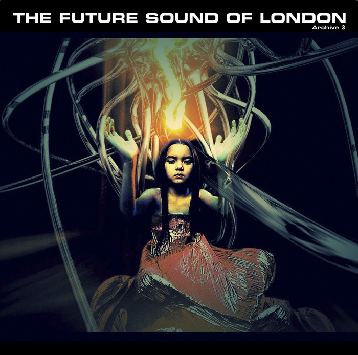FUTURE SOUND OF LONDON - From The Archives Vol 3 (Enhanced Edition)