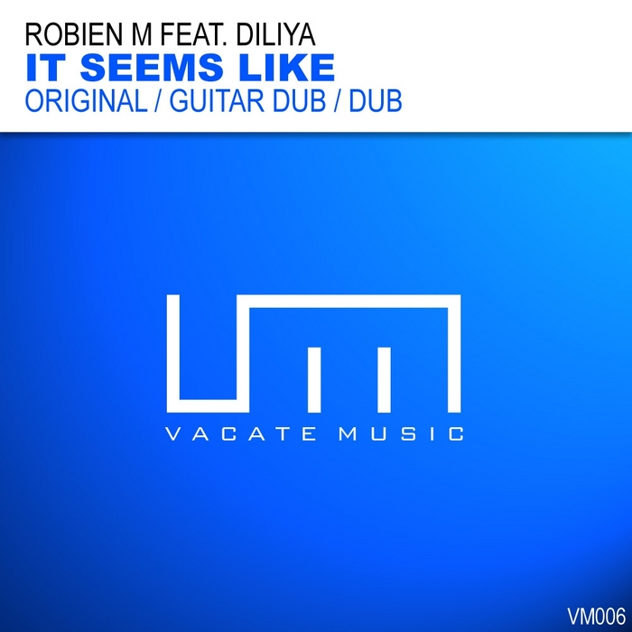 ROBIEN M feat DILIYA - It Seems Like