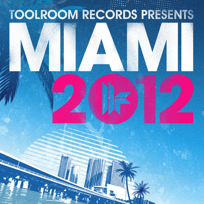 VARIOUS - Toolroom Records Miami 2012