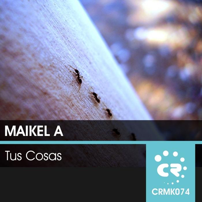 MAIKEL A - Tus Cosas