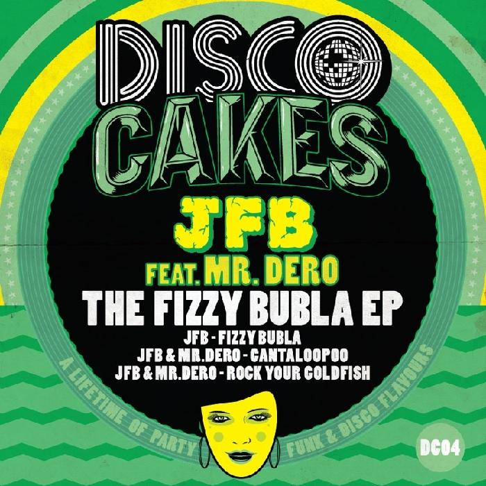 JFB feat Mr DERO - The Fizzy Bubla EP