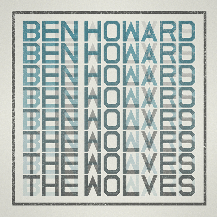 The Wolves 2012 Version By Ben Howard On Mp3 Wav Flac Aiff Alac At Juno Download