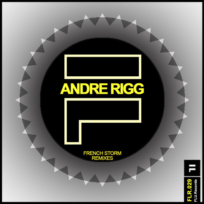 RIGG, Andre - French Storm Remixes