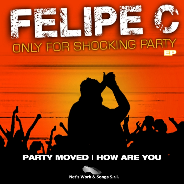 FELIPE C - Only For Shocking Party EP