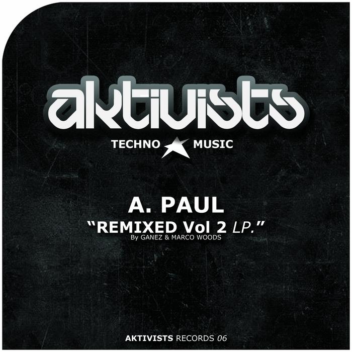 A PAUL - Remixed Vol 2 (Ganez & Marco Woods Remix)
