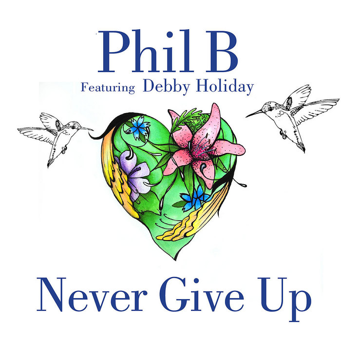 PHIL B feat DEBBY HOLIDAY - Never Give Up