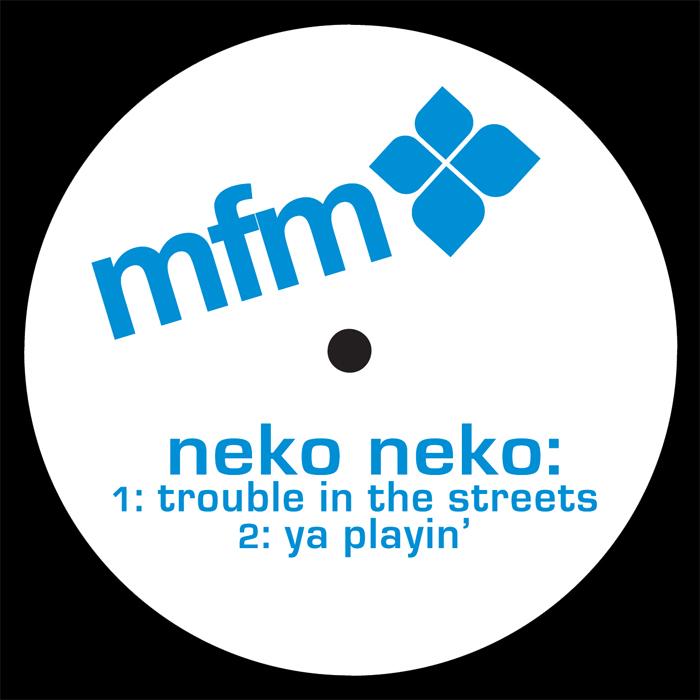 NEKO NEKO - Trouble In The Streets