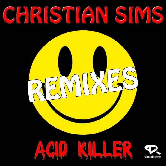 SIMS, Christian - Acid Killer (remixes)