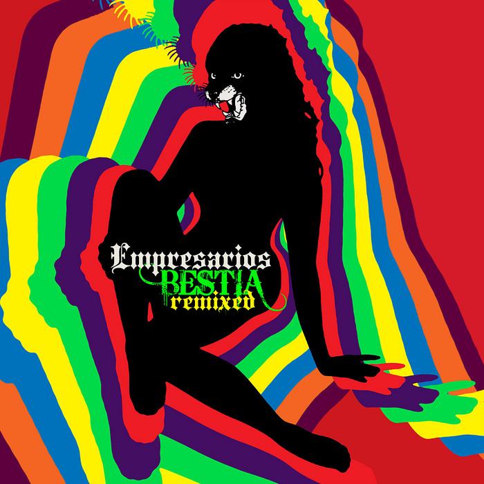 EMPRESARIOS - Bestia Remixed