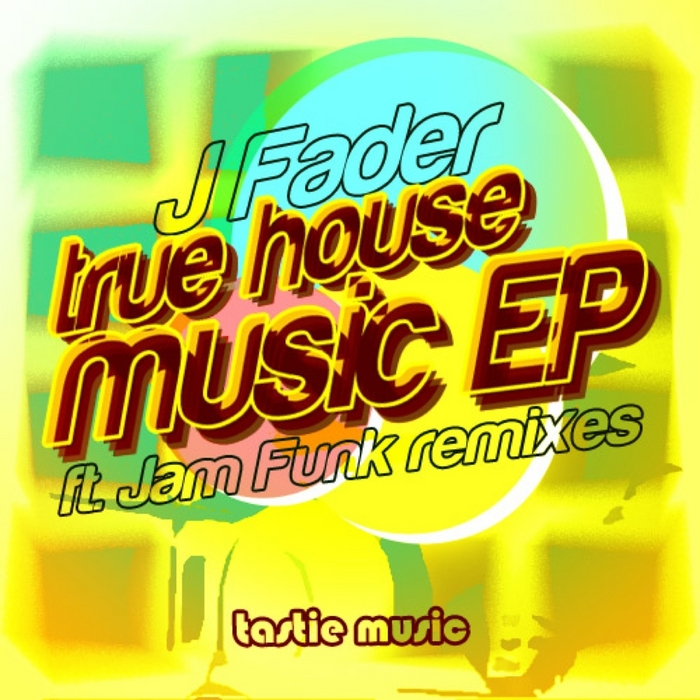 J FADER - True House Music
