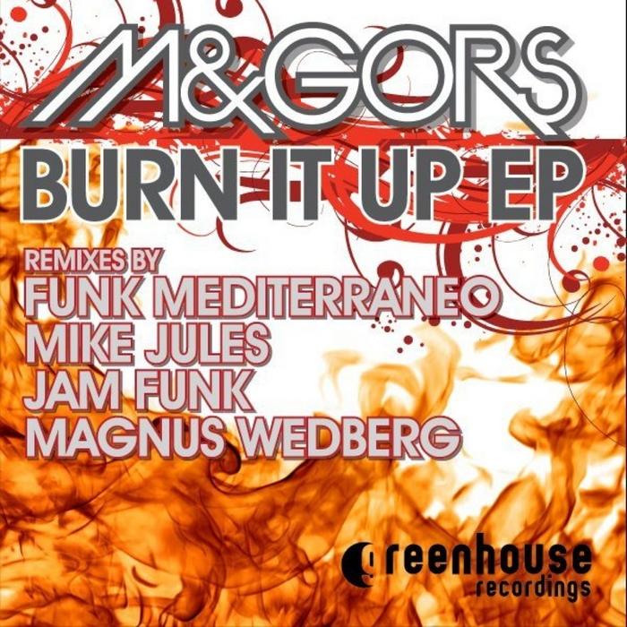 M&GORS - Burn It Up EP