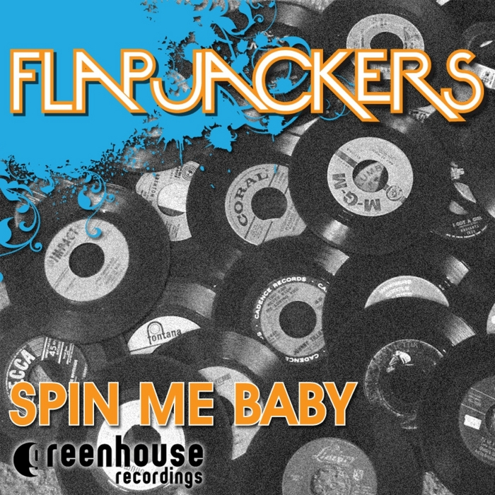 FLAPJACKERS - Spin Me Baby