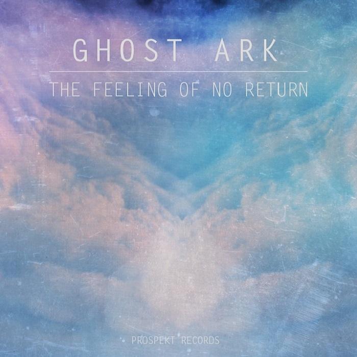 GHOST ARK - The Feeling Of No Return