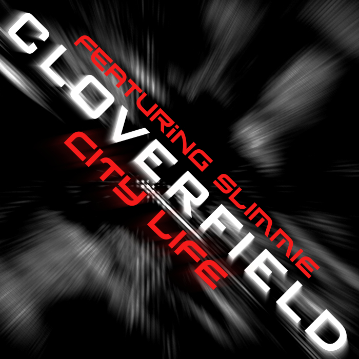 CLOVERFIELD feat SLIMMIE - City Life