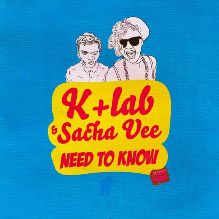 K+LAB/SACHA VEE - Need To Know