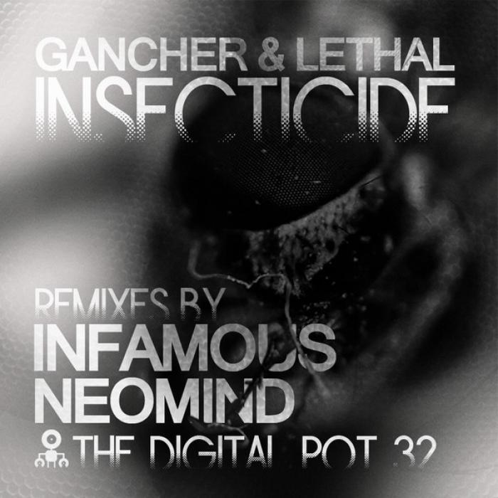 GANCHER/LETHAL - Insecticide (remixes)