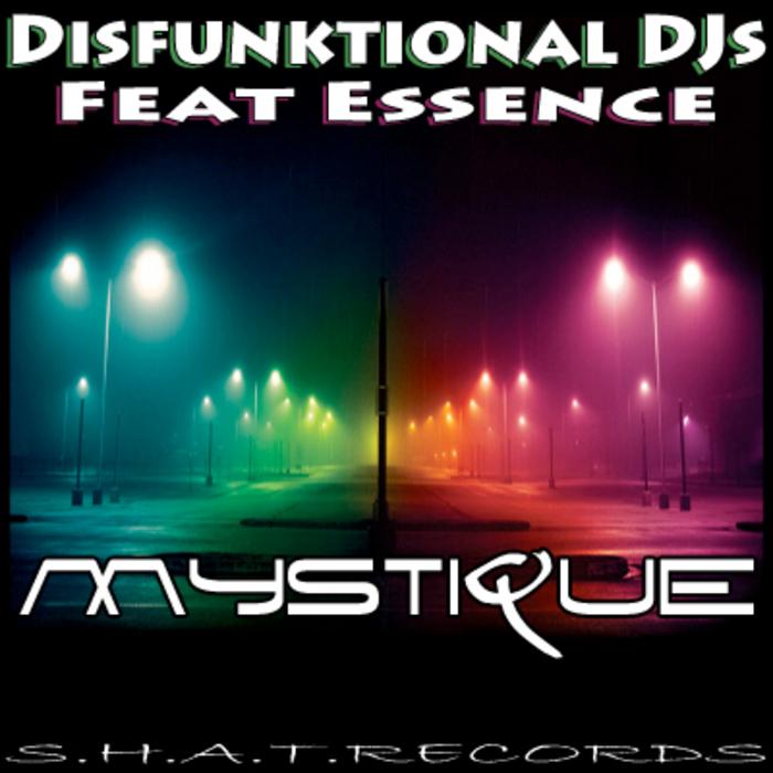 DISFUNKTIONAL DJS feat ESSENCE - Mystique