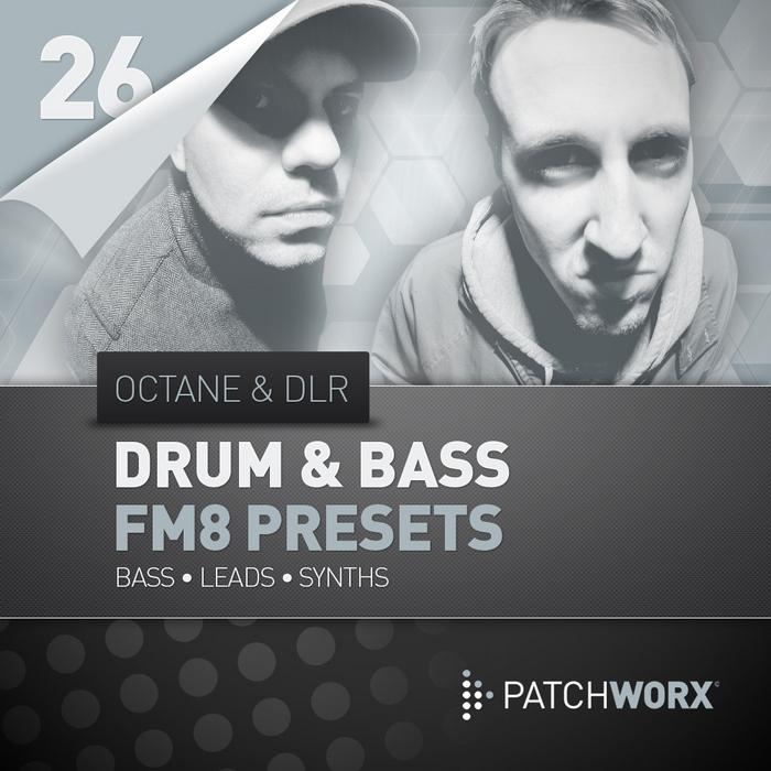 OCTANE & DLR - Patchworx 26: Drum & Bass FM8 Presets (Sample Pack FM Presets/MIDI)