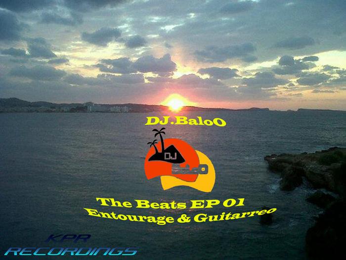 DJ BALOO - The Beats EP 01 Entourage & Guitarreo