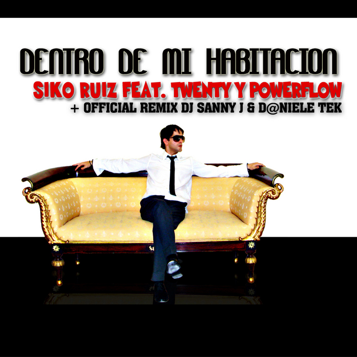 RUIZ, Siko feat TWENTY & POWERFLOW - Dentro De Mi Habitacion