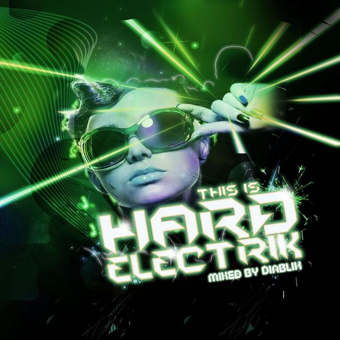 DIABLIK/VARIOUS - This Is Hard Electrik (unmixed tracks)