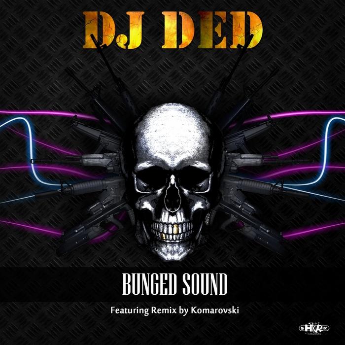 DJ DED - Bunged Sound